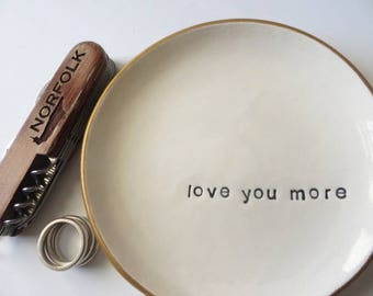 trinket dish, ring dish, love you more, Gift for dad, desk storage, bowl, white pottery, gold, key holder, handmade gift