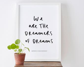 We Are The Dreamers Print - Quote Typography Print - Hand Lettered Print - Gift For Her
