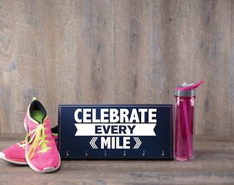 Medal hanger - celebrate every mile