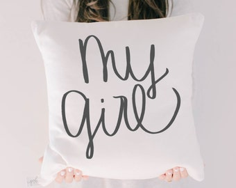 Throw Pillow - My Girl, home decor, present, new baby gift, nursery pillow, newborn, photo prop, cushion, throw, girl nursery, nursery decor