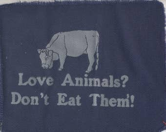 Love Animals? Don't Eat Them! Patch