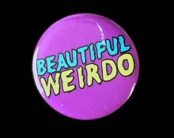 Beautiful Weirdo Button