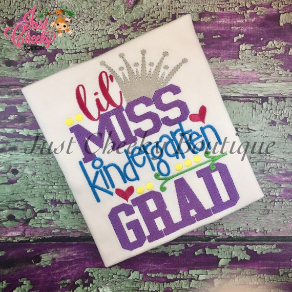 Lil Miss Kindergarten Grad Embroidered Girls Shirt-First Day of Preschool -Back to School -Kindergarten -1st 2nd 3rd 4th 5th 6th Grade