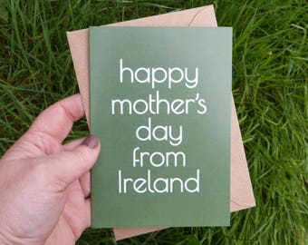 Happy Mother's Day from Ireland card, Mothers day Australia, Mother's Day US, made in Ireland