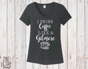 I Drink Coffee like a Gilmore with Luke's Diner, Women's V Neck Shirt - christmas gift - Gilmore Girls Shirt - Lukes Diner Coffee Cup -BLACK