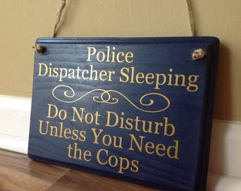 Police Dispatcher Sleeping Do not disturb unless you need the Cops/Please do not knock Do Not Ring Bell sign funny sign blue and gold