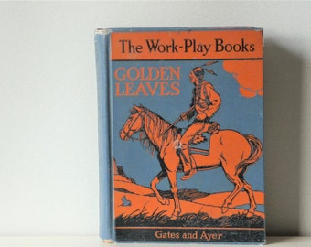 Vintage School Textbook The Work-Play Books Golden Leaves - Level 6 Reader by Gates and Ayer Published by MacMillan Company 1935