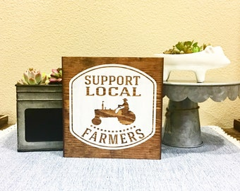 Farmhouse style - Support Local Farmers sign