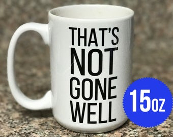 That's Not Gone Well - Jeremy Clarkson Top Gear The Grand Tour - 15 oz Ceramic Mug Gift Cheers TV Quote Funny Humor Breakfast Tea