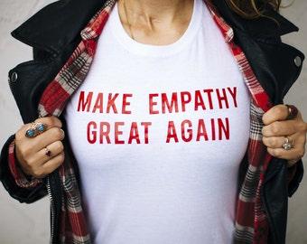 Make Empathy Great Again Tee Mens/Ladies