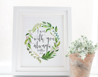 I am with you always - Matthew 28:20 - Scripture art