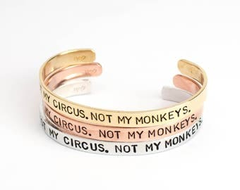 Custom Hand Stamped Bracelet, Birthday Gift for Friend, Not My Circus Not My Monkeys, Inspirational Jewelry, Inspirational Bracelet