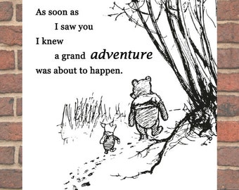 """Winnie the Pooh Black and White classic illustrations, """"As soon as I saw you I knew a grand adventure was about to happen."""""""