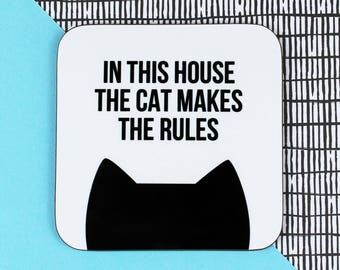 Cat coaster, Cat gift, Gift for her, Crazy cat lady, Housewarming gift, In this house the cat makes the rules coaster