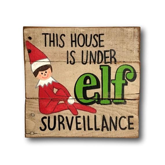 Elf on the Shelf Sign /Elf Surveillance Sign/ Wood Christmas
