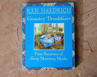 Country Breakfasts Cookbook, Country Breakfasts Four Seasons of Cozy Morning Meals by Ken Haedrich, 1994 Vintage Cookbook