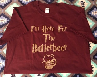 I'm Here For The Butterbeer Adult T Shirt