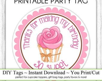Birthday Cupcake Topper, Instant Download, Cupcake Birthday Favors, Thanks for Making my Birthday So Sweet, DIY, Sticker or Tag