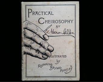 Antique Palmistry Book - Practical Cheirosophy by Edward Heron-Allen, 1900