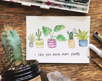 "Greeting card ""i like you more than plants"""