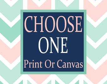 Choose Any 1 One Wall Art, Choose Any 1 One CANVAS or Print Quote Lovely Face Designs NURSERY Boy Girl Home Decor