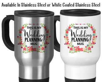 Travel Mug, This Is My Wedding Planning Mug, Dream Weddings, Wedding Planner, Wedding Planning, Stainless Steel, 14 oz - Gift Idea