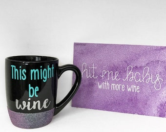 This Might Be Wine Mug; Glitter Dipped Mug; Wine Mug; Glitter Mug