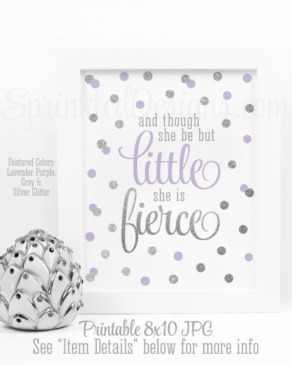 Attractive Though she be but little She is fierce - Lavender Purple Gray  WQ24