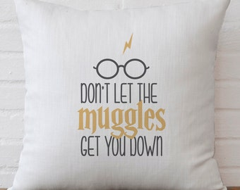 "Harry Potter inspired pillow cover ""Don't let the Muggles get you down"" - 18x18inch pillow cover - fiber arts - home textiles - washable"