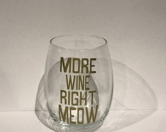 more wine right meow stemless wine glass