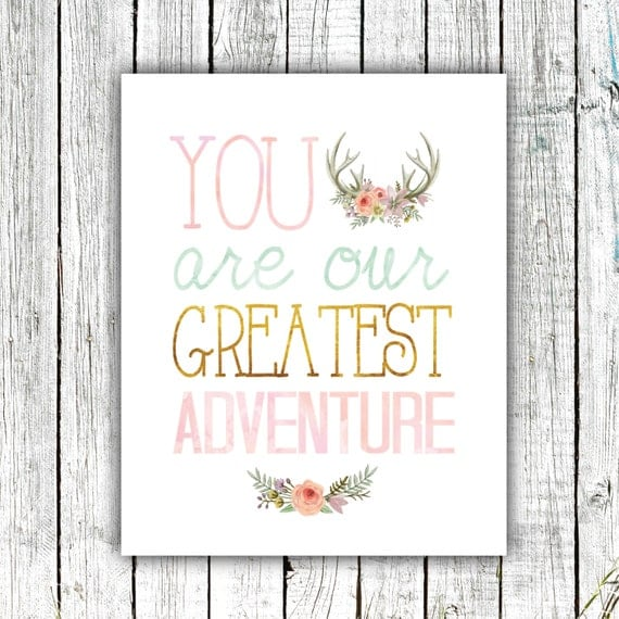 Nursery Wall Art, You are our Greatest Adventure, Baby Girl, Antlers and Flowers, Digital Download Size 8x10 #584