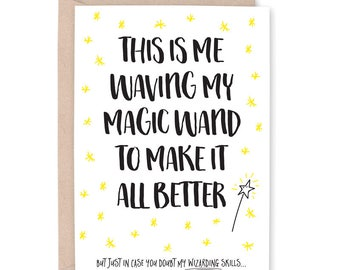 Funny Sympathy Card, Pet Loss, Get Well Soon Card, Caregiver Card, Empathy Card, Cancer Card, Chemo Card, Divorce Card, Waving my Magic Wand