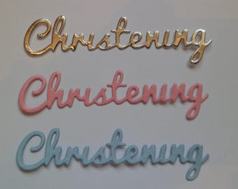 Die Cut Christening Wording x 15 x 5 of each Colour, Blue Pink Silver