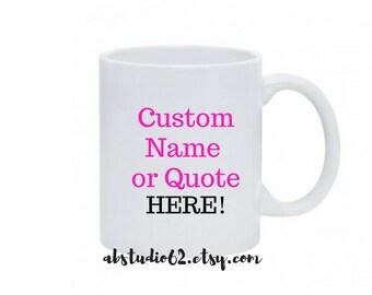Custom Coffee Mug, Name mug, Personalized Mug, Gift for Her, Gift for Him, Wedding Gift, Coffee Lover, Custom Gift, Customized Mug,