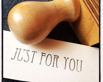 Just For You Stamp, Tag Stamp, Rubber Text Stamp, Wood handle or Self Inking