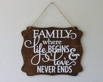 Family where life begins & love never ends . hanging sign, Plaque, with vinyl saying