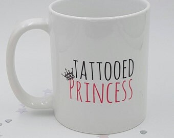 Tattooed Princess mug tattoo