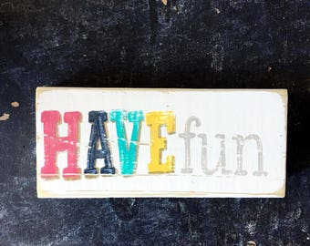 HAND PAINTED SIGN // Have Fun