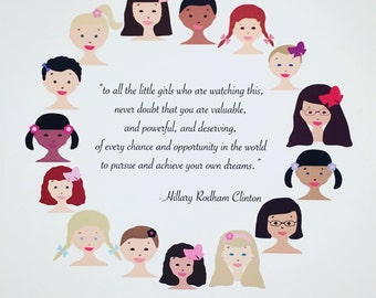to all the little girls... hillary clinton quote print
