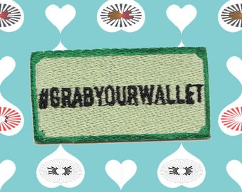 Grab Your Wallet Patch
