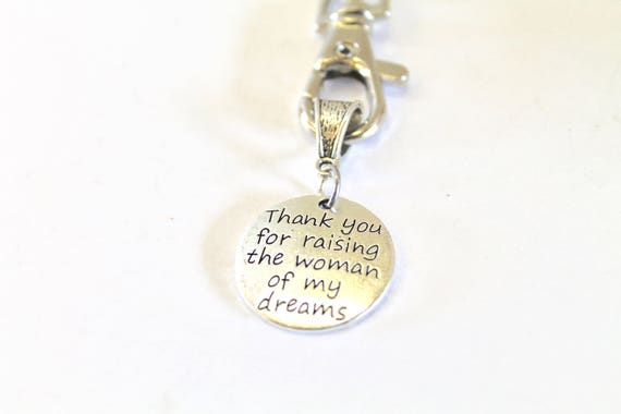 Thank You For Raising The Woman of My Dreams Keychain, Mother In Law Gift, Mother Of The Bride Gift, Mother In Love Gift, Mom In Love Gift