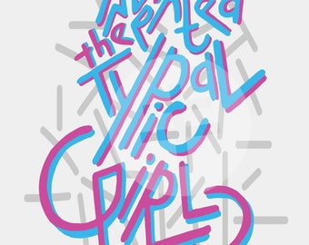 Typical Girl Print