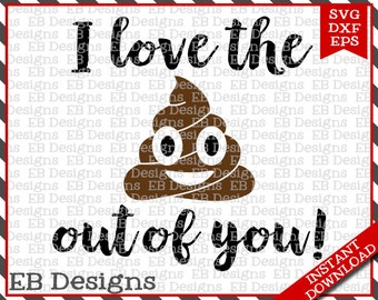 I Love the Poo Out of You Valentine SVG DXF EPS Silhouette Cameo Cricut Valentine Vinyl Cut File Valentine Vector svg file