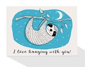New! I Love Hanging With You - Cute Sloth, Handmade Greeting Card