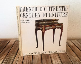 Vintage Book Titled French Eighteenth Century Furniture  Pleasures and Treasures