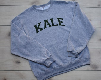 NEXT DAY SHIPPING! Kale Sweatshirt - Kale Sweater - Kale University - Tumblr Sweatshirt - Kale Shirt - Funny Sweatshirt - Pullover