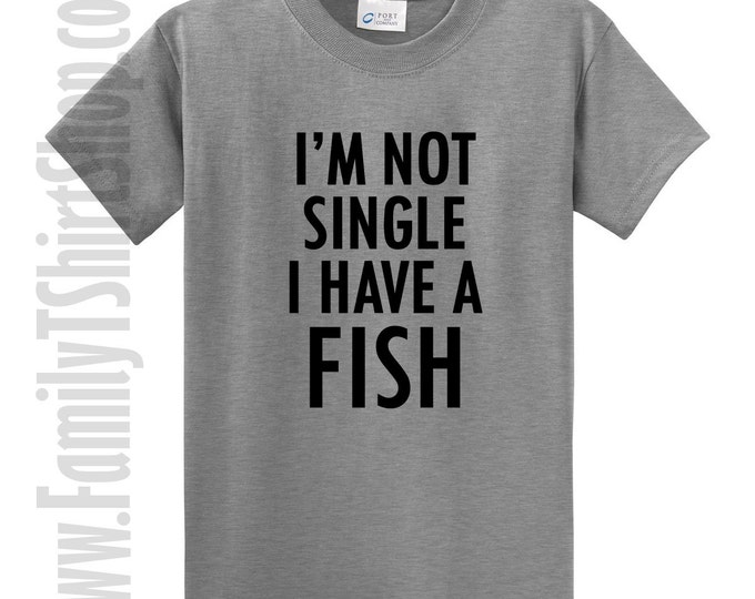 I'm Not Single I Have A Fish