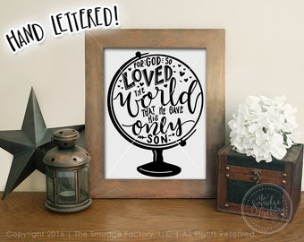 For God So Loved The World Print, Globe Print, Bible Verse Printable, John 3:16, Bible Verse Print, Bible Verse Decor, He Gave His Only Son