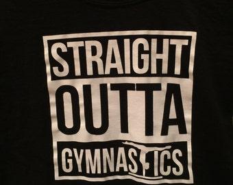 gymnastics- STRAIGHT OUTTA GYMNASTICS shirt