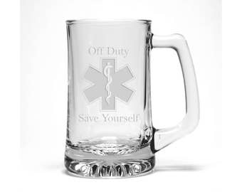 EMS - Off Duty Save Yourself Beer Glass / Emergency Medical Service Etched Beer Mug / Free Personalization